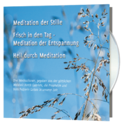 Meditation der Stille –  Frisch in den Tag – Heil durch Meditation